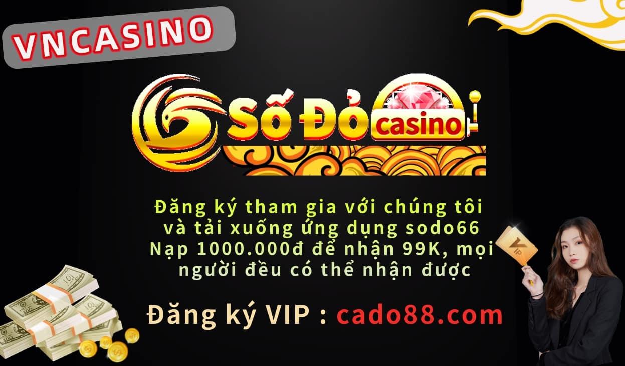 Sodo66 CASINO cá cược bóng đá hợp pháp tại việt nam